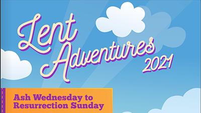 Lent Adventure 2021